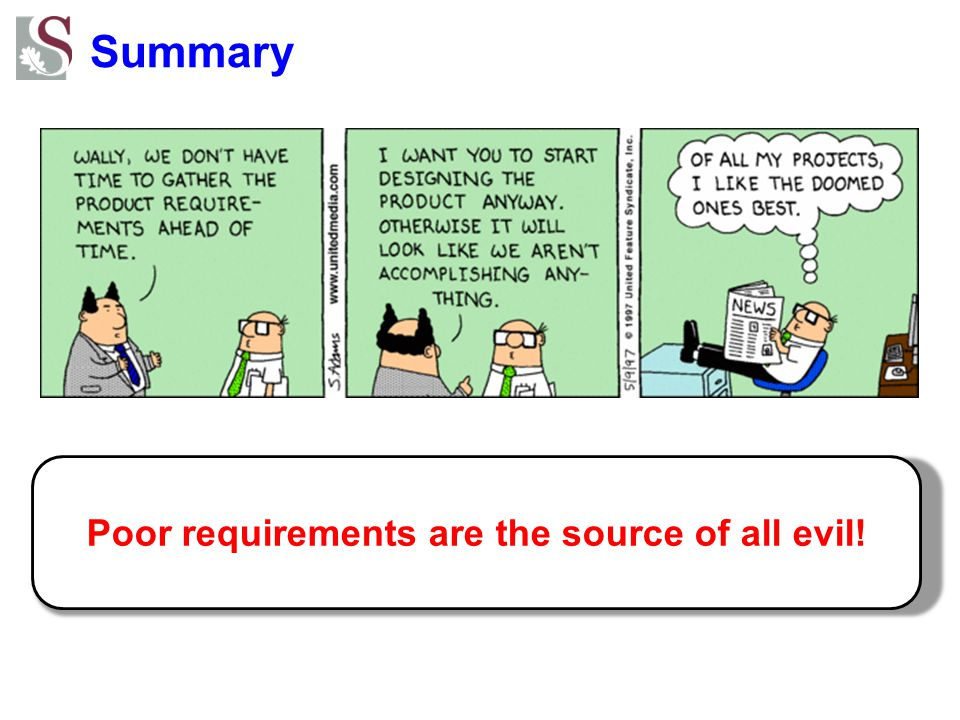 Poor requirements are the source of all evil!