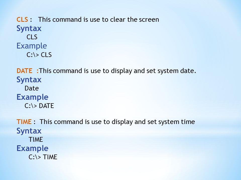 Syntax Example CLS : This command is use to clear the screen CLS