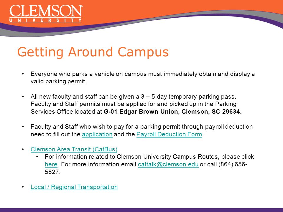 Getting Around Campus Everyone who parks a vehicle on campus must immediately obtain and display a valid parking permit.
