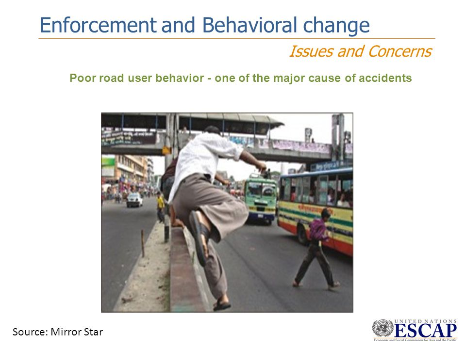 Poor road user behavior - one of the major cause of accidents