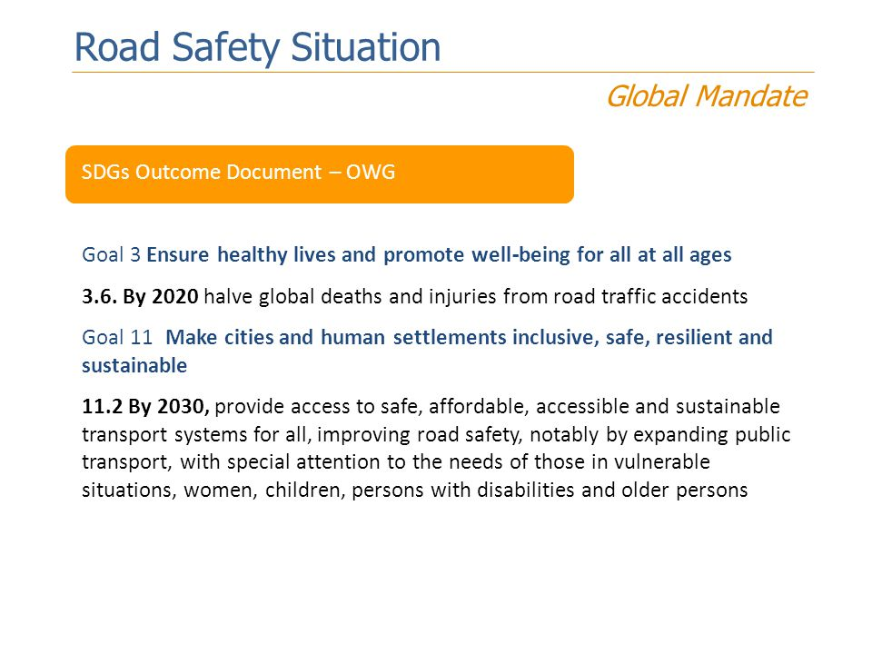 Road Safety Situation Global Mandate SDGs Outcome Document – OWG