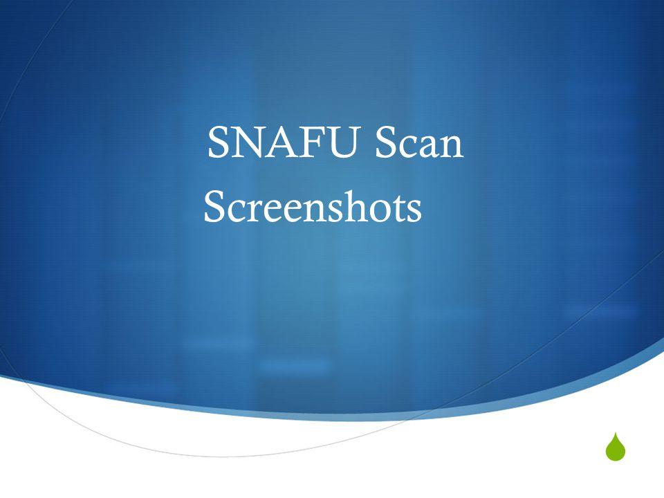 SNAFU Scan Screenshots