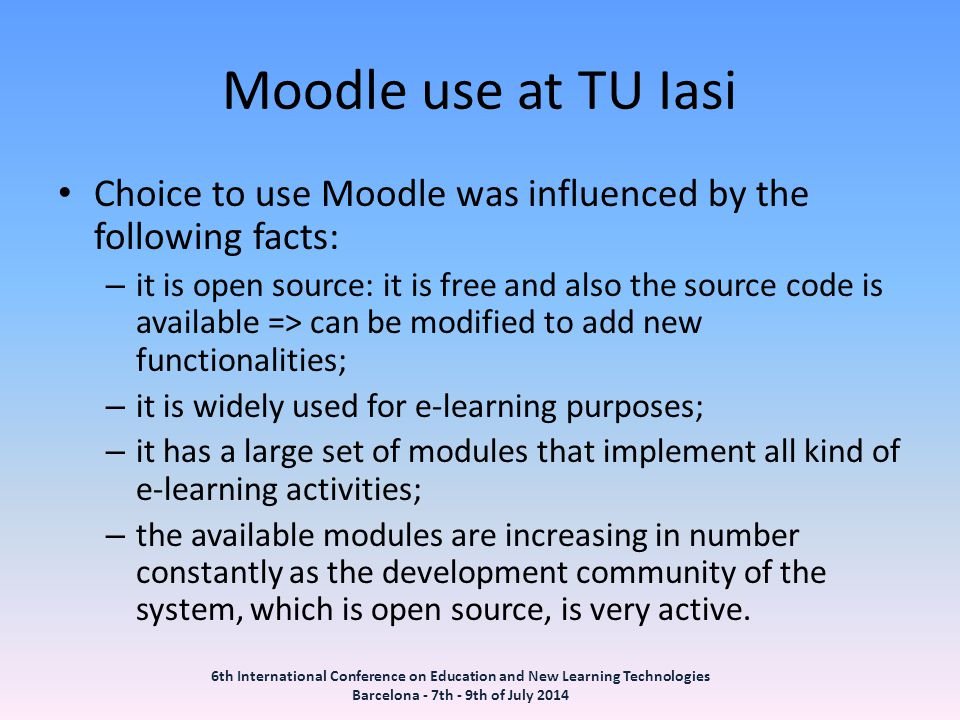 Moodle use at TU Iasi Choice to use Moodle was influenced by the following facts: