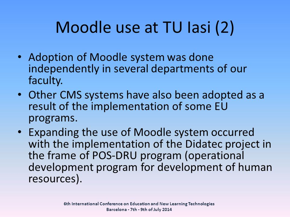 Moodle use at TU Iasi (2) Adoption of Moodle system was done independently in several departments of our faculty.