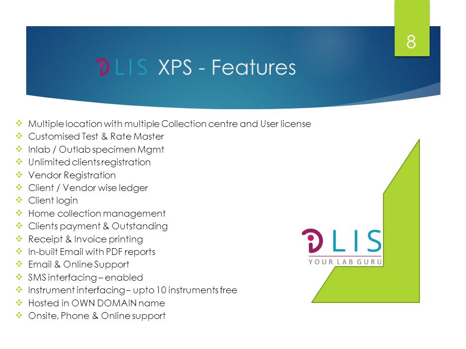 XPS - Features Multiple location with multiple Collection centre and User license. Customised Test & Rate Master.