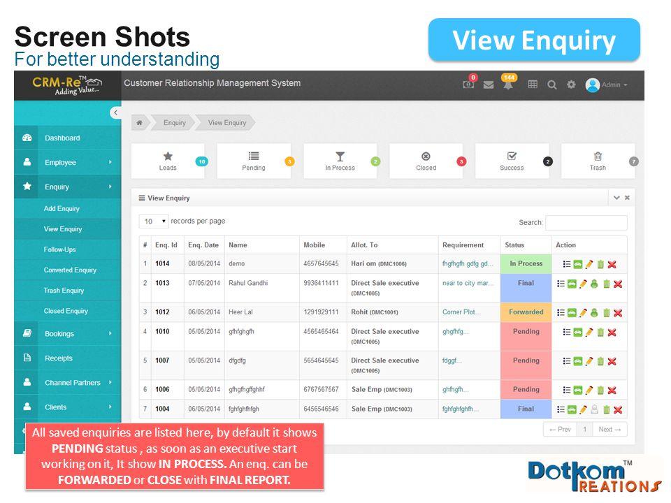 View Enquiry Screen Shots For better understanding