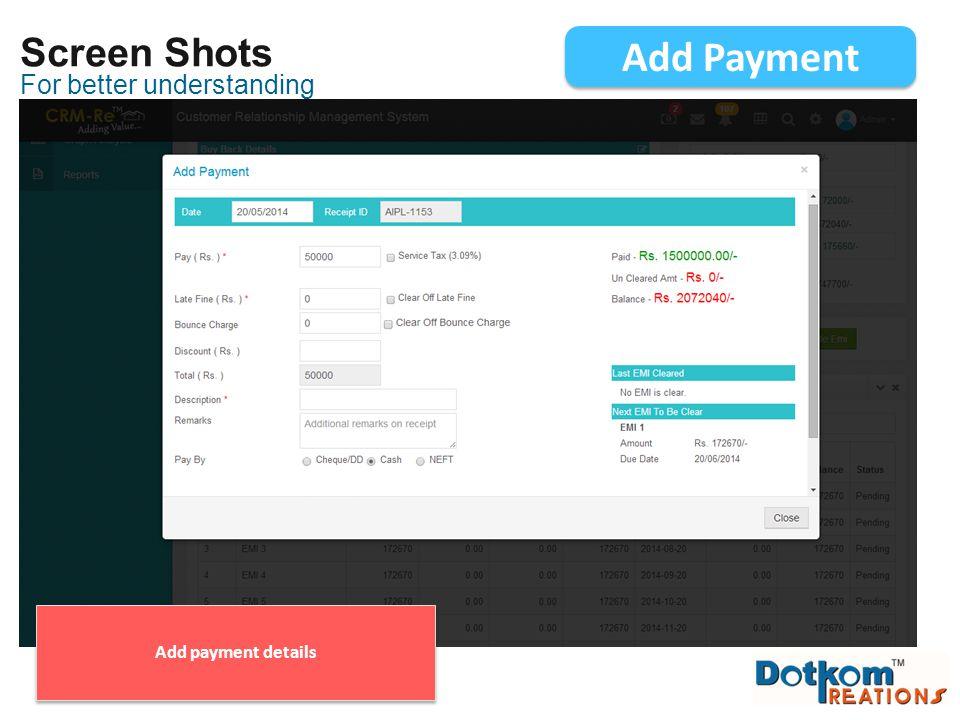 Screen Shots Add Payment For better understanding Add payment details