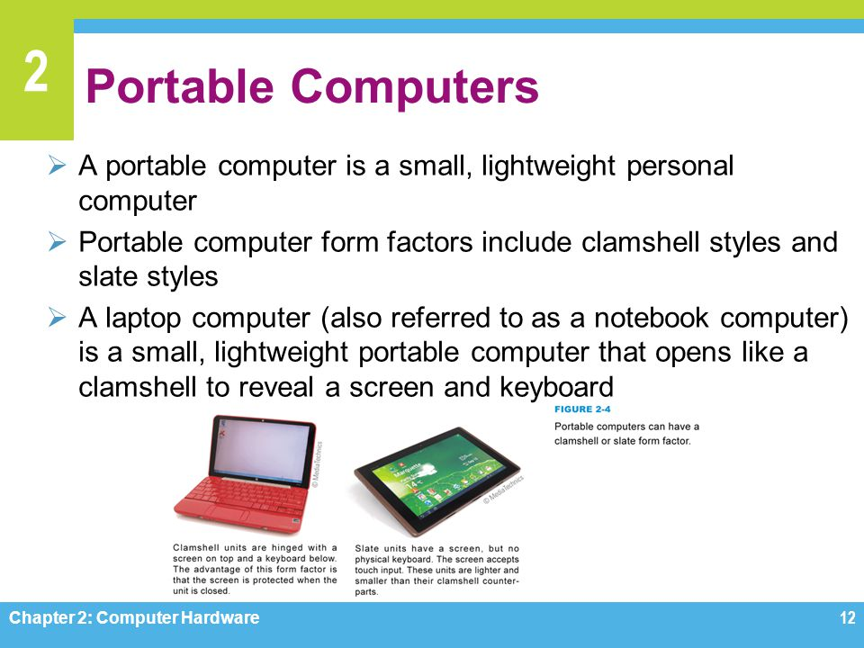 Portable Computers A portable computer is a small, lightweight personal computer.