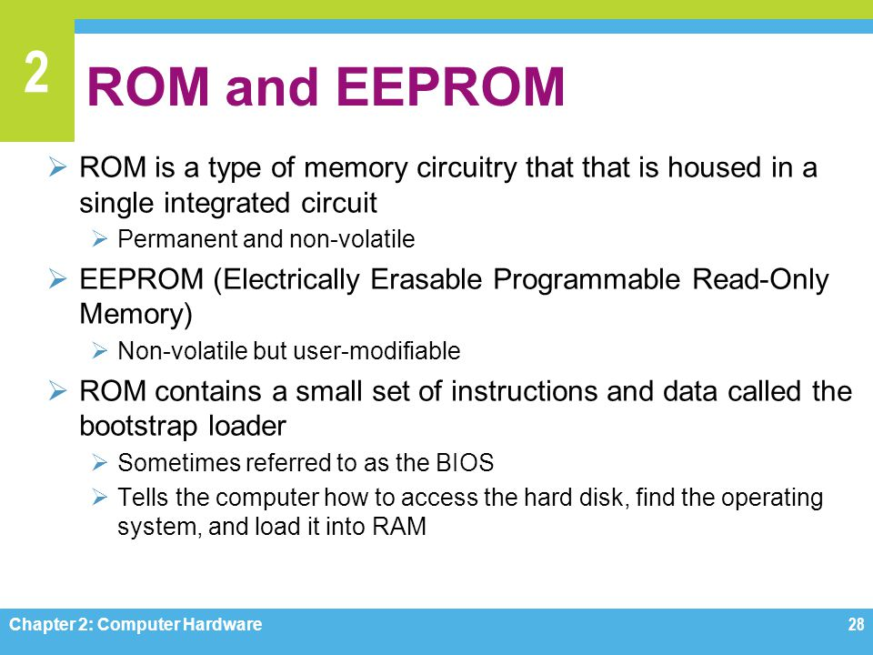 ROM and EEPROM ROM is a type of memory circuitry that that is housed in a single integrated circuit.
