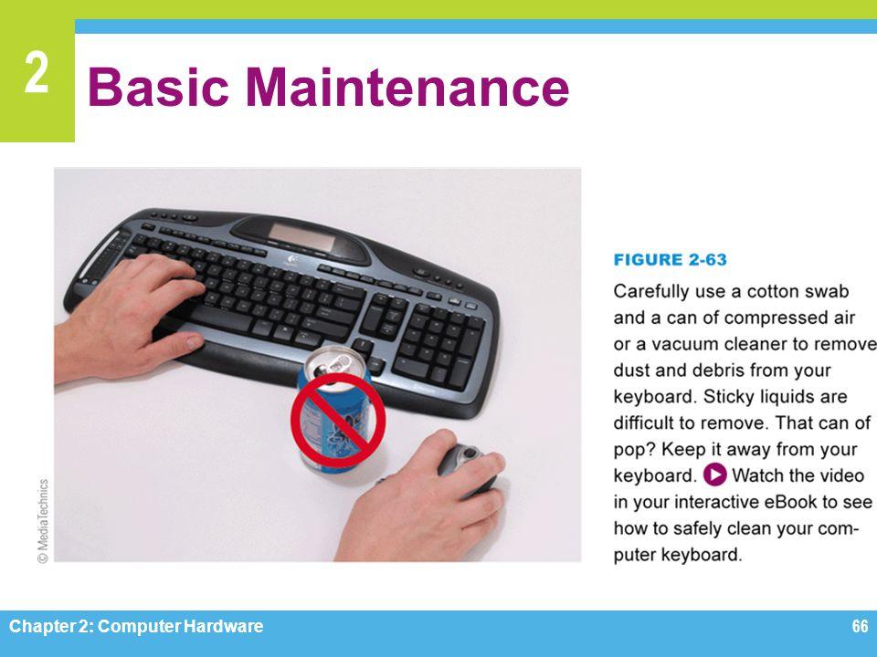 Basic Maintenance Figure 2-63 (movie) Chapter 2: Computer Hardware