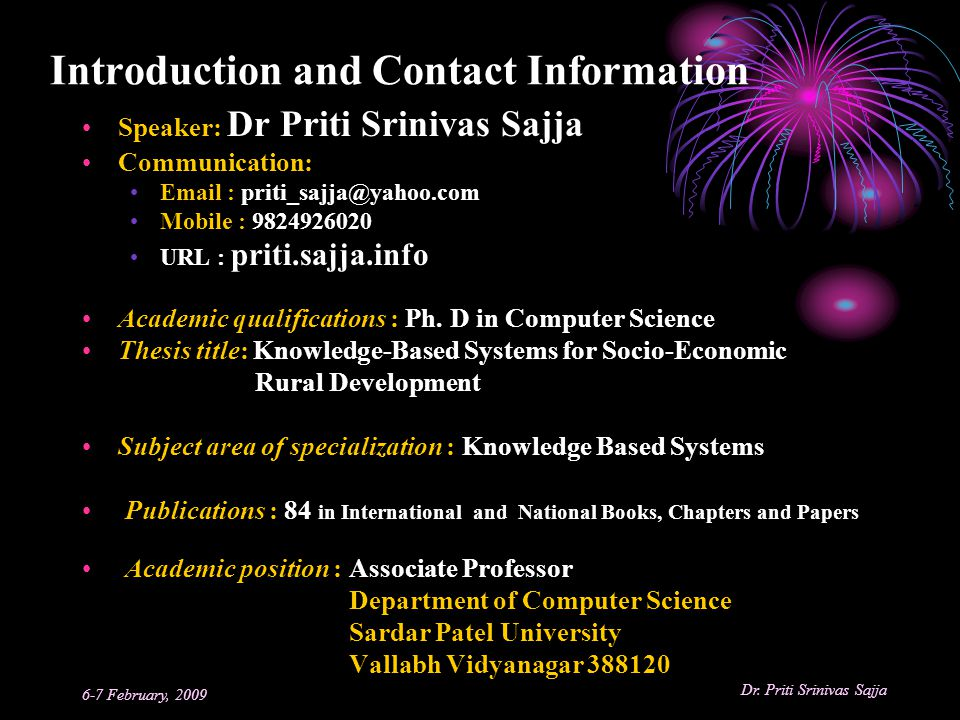 Introduction and Contact Information Speaker: Dr Priti Srinivas Sajja. Communication: