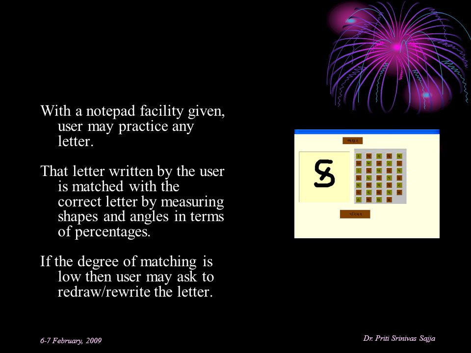 With a notepad facility given, user may practice any letter.