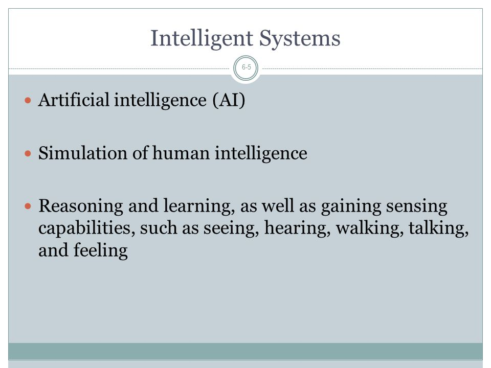 Intelligent Systems Artificial intelligence (AI)