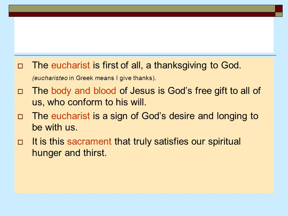 The eucharist is first of all, a thanksgiving to God
