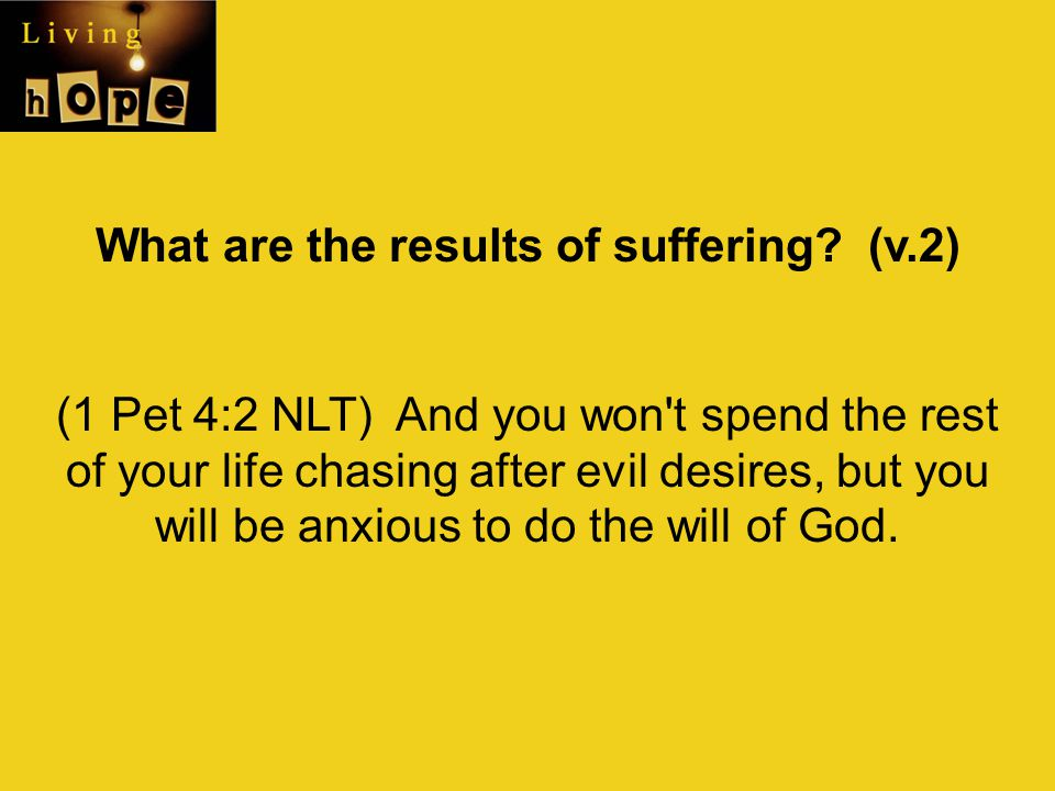 What are the results of suffering (v.2)