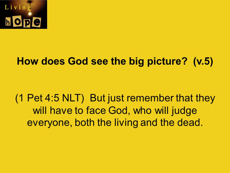 How does God see the big picture (v.5)