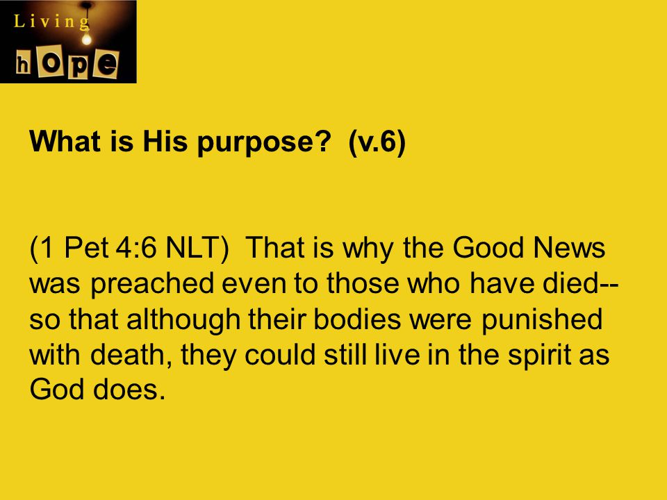 What is His purpose (v.6)