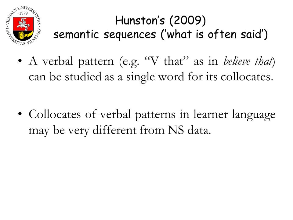 Hunston's (2009) semantic sequences ('what is often said')