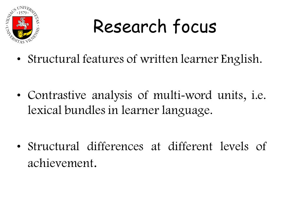 Research focus Structural features of written learner English.