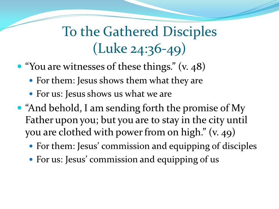 To the Gathered Disciples (Luke 24:36-49)