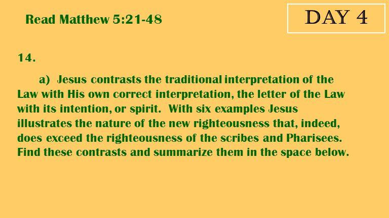 Day 4 Read Matthew 5:21-48. 14.