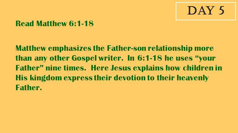 Day 5 Read Matthew 6:1-18.