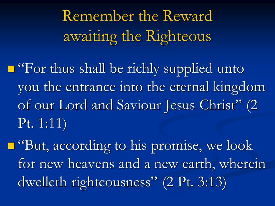 Remember the Reward awaiting the Righteous