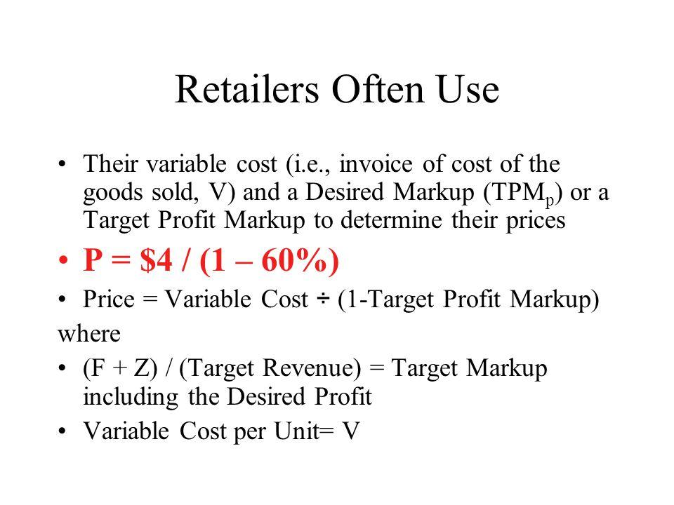 Retailers Often Use P = $4 / (1 – 60%)