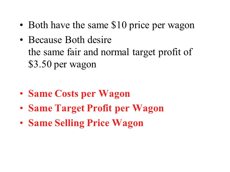 Both have the same $10 price per wagon