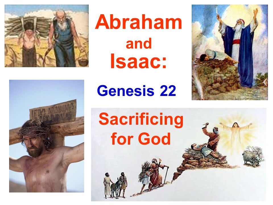 Abraham and Isaac: Genesis 22 Sacrificing for God