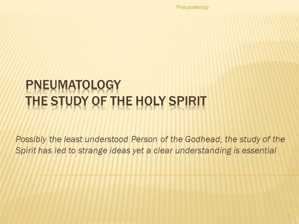 Pneumatology The Study of the Holy Spirit