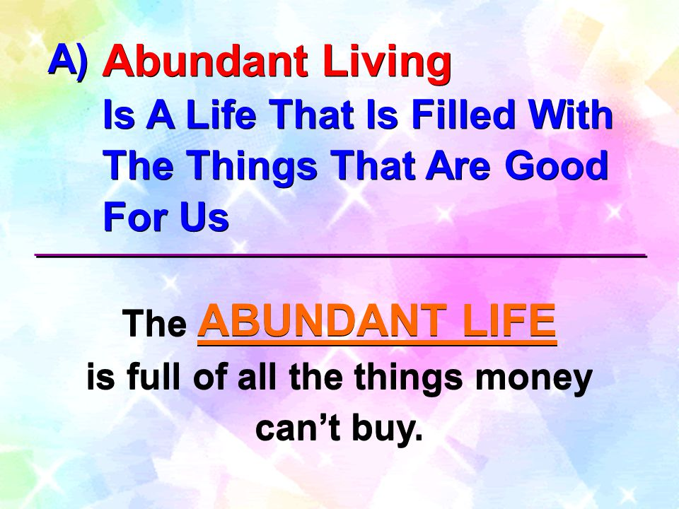is full of all the things money can't buy.