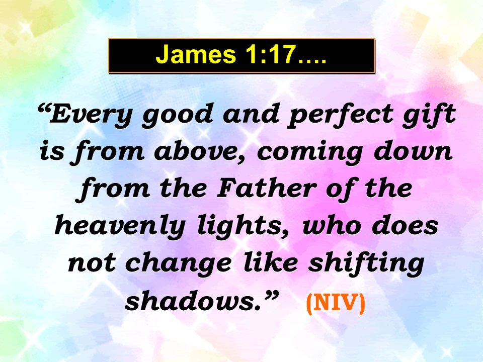 James 1:17….