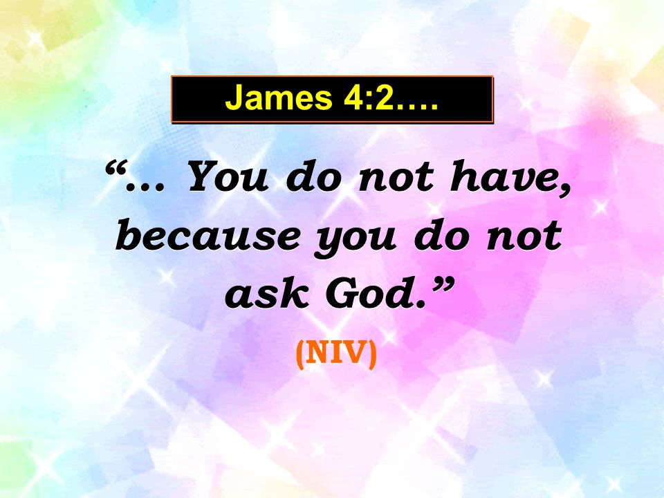 … You do not have, because you do not