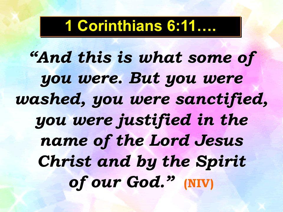 1 Corinthians 6:11….
