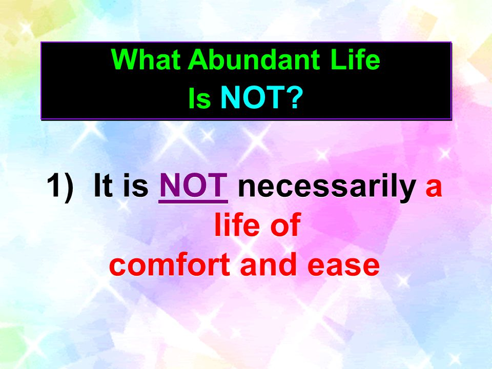 It is NOT necessarily a life of