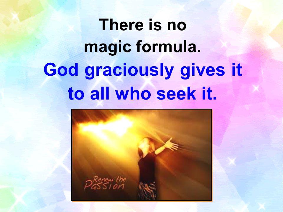 God graciously gives it