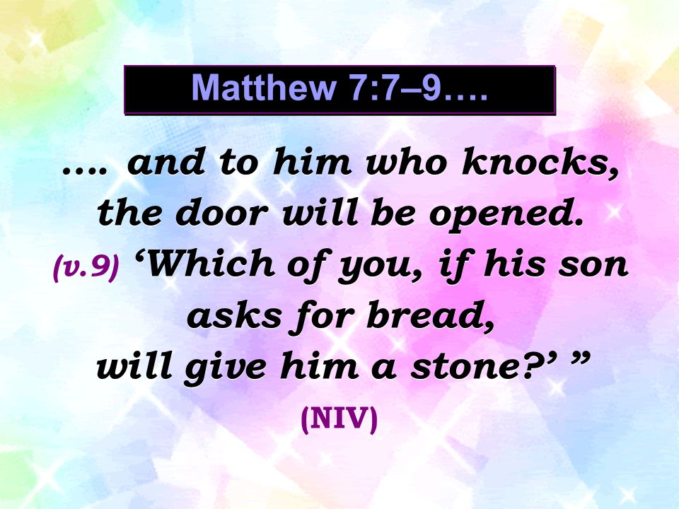 …. and to him who knocks, the door will be opened.