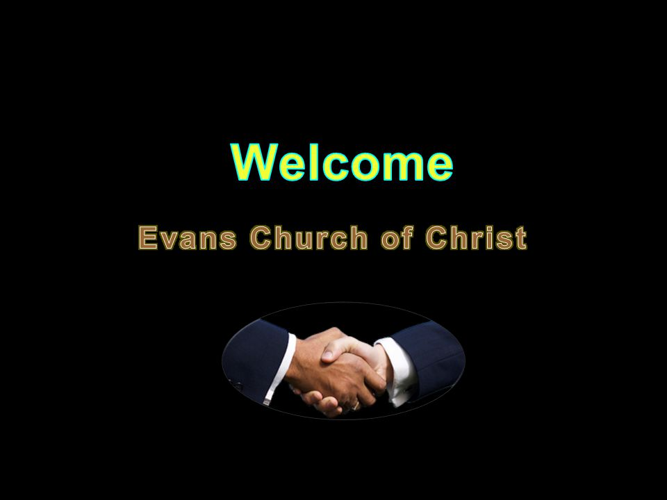 Welcome Evans Church of Christ