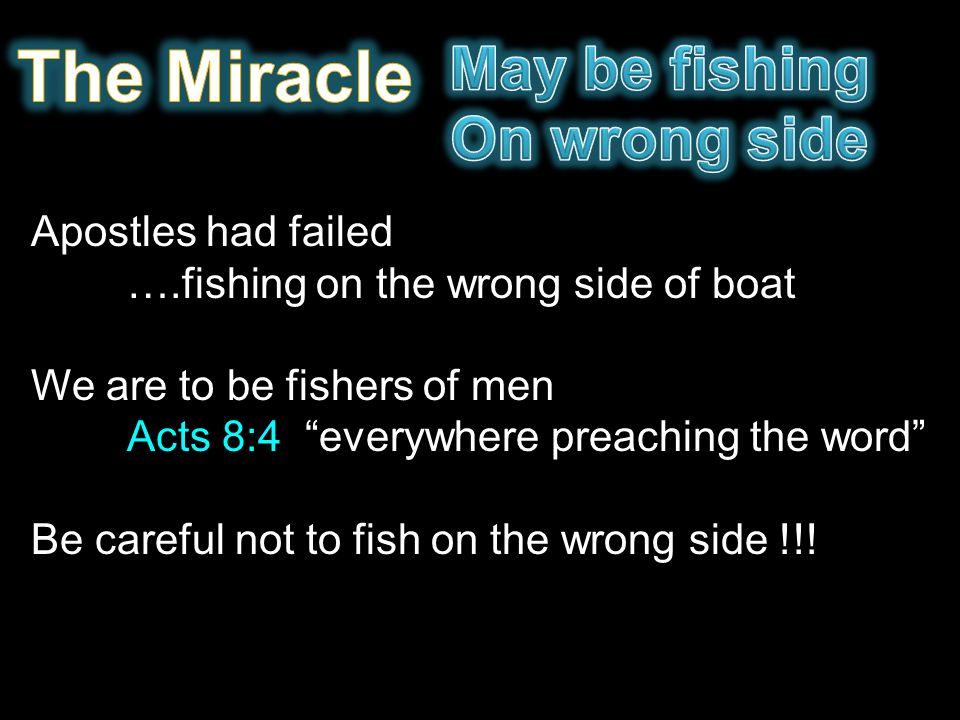 The Miracle May be fishing On wrong side Apostles had failed