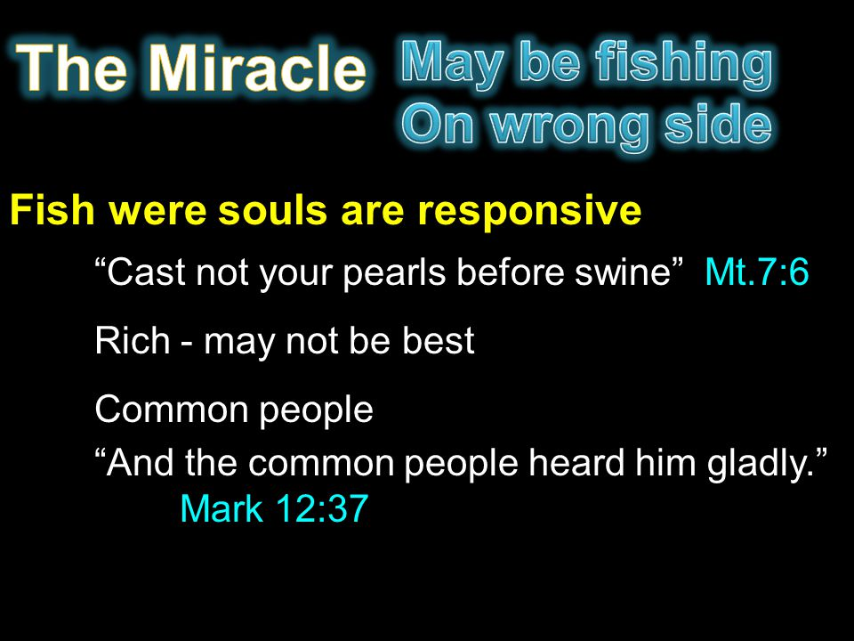 The Miracle May be fishing On wrong side