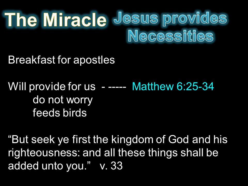 The Miracle Jesus provides Necessities Breakfast for apostles