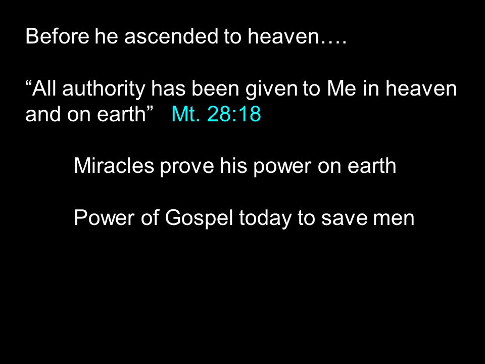 Before he ascended to heaven….