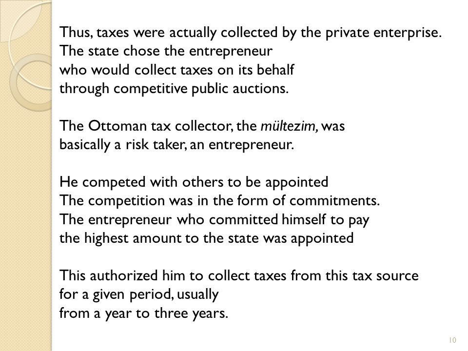 Thus, taxes were actually collected by the private enterprise.