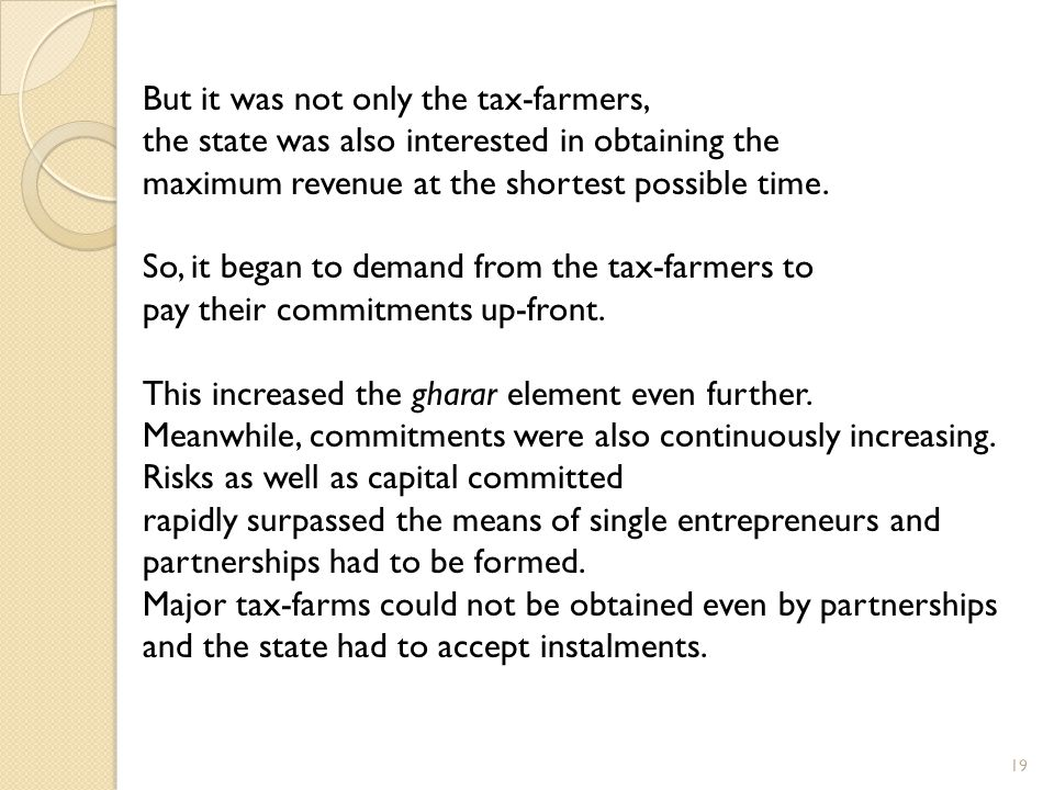 But it was not only the tax-farmers,