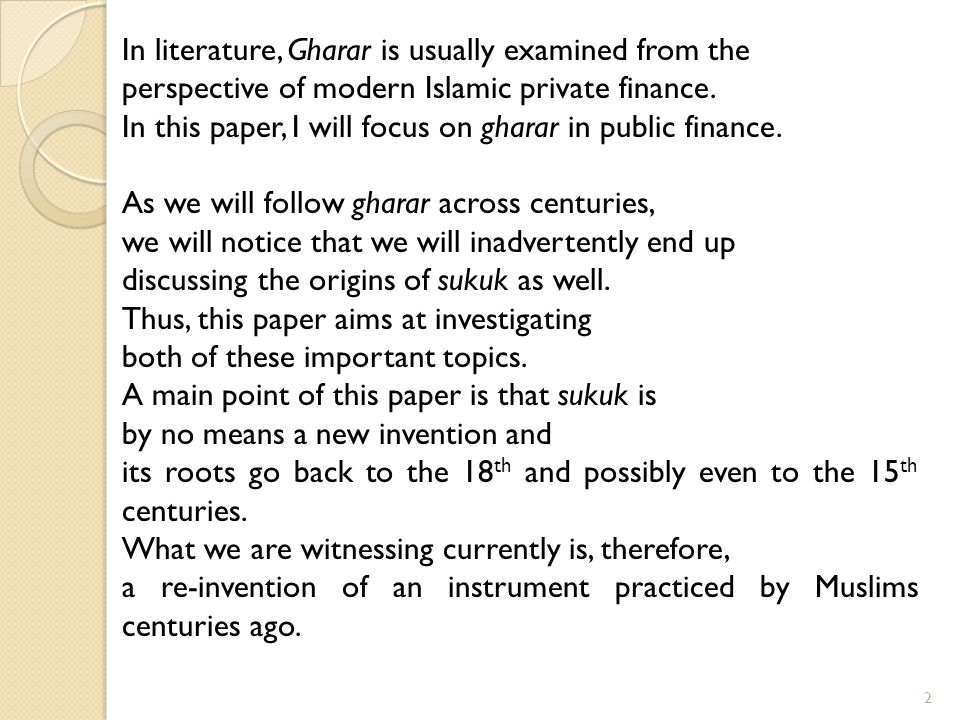In literature, Gharar is usually examined from the