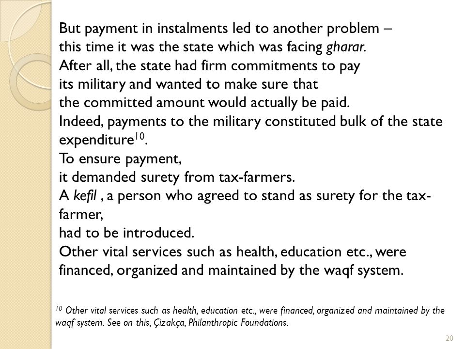 But payment in instalments led to another problem –