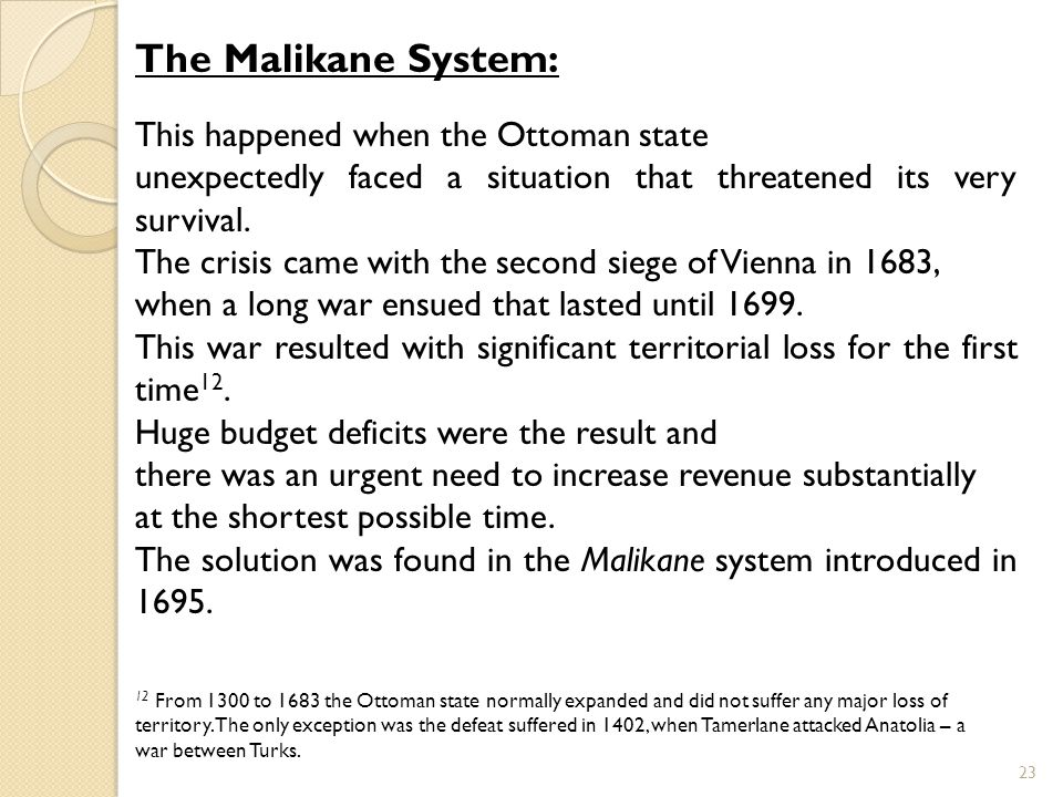 The Malikane System: This happened when the Ottoman state