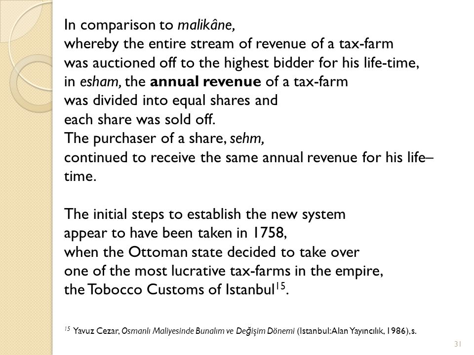 In comparison to malikâne,