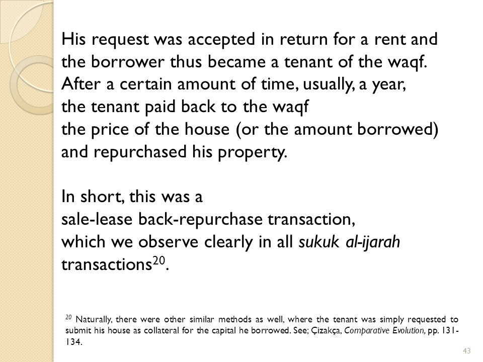 His request was accepted in return for a rent and